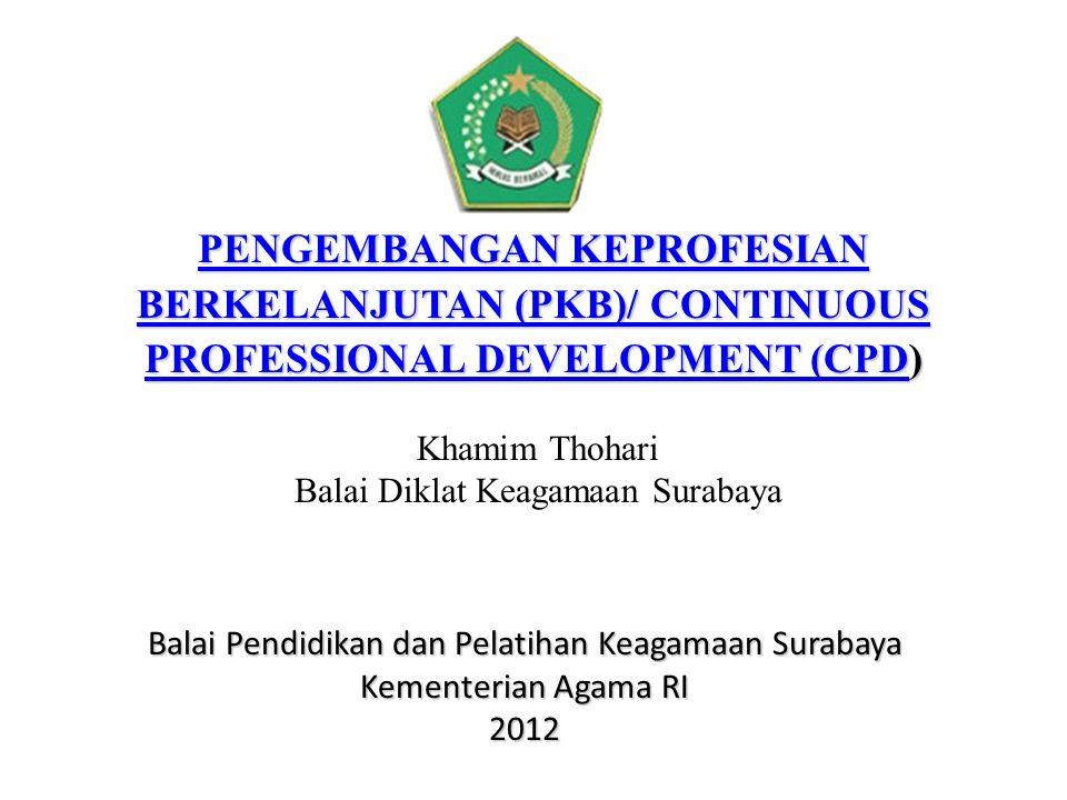 PENGEMBANGAN KEPROFESIAN BERKELANJUTAN (PKB)/ CONTINUOUS PROFESSIONAL DEVELOPMENT (CPD)