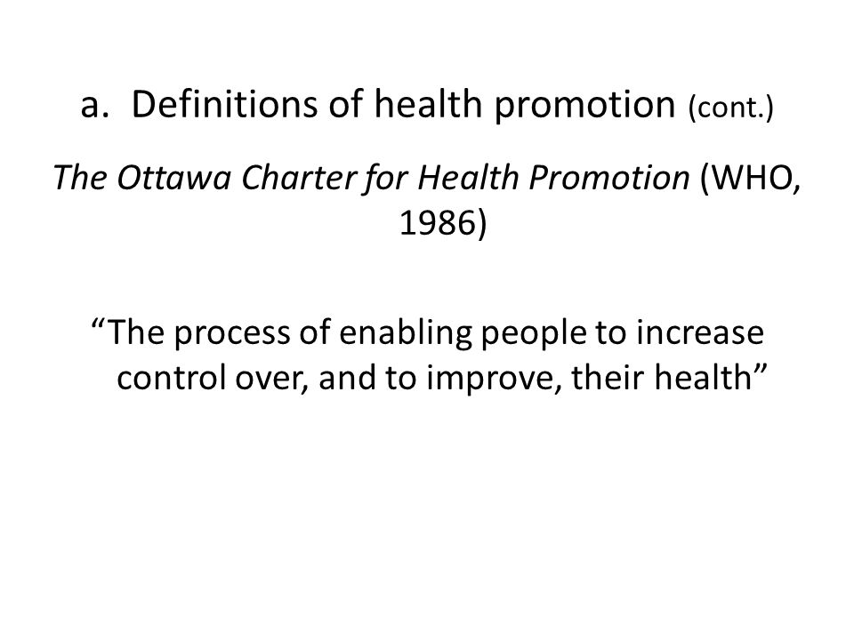 a. Definitions of health promotion (cont.)