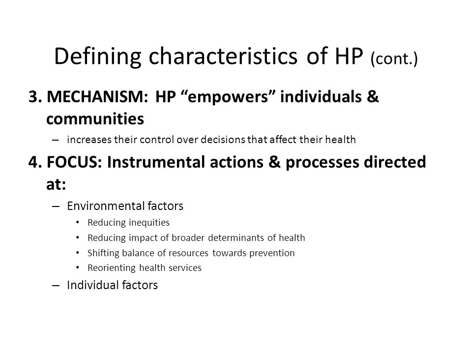Defining characteristics of HP (cont.)