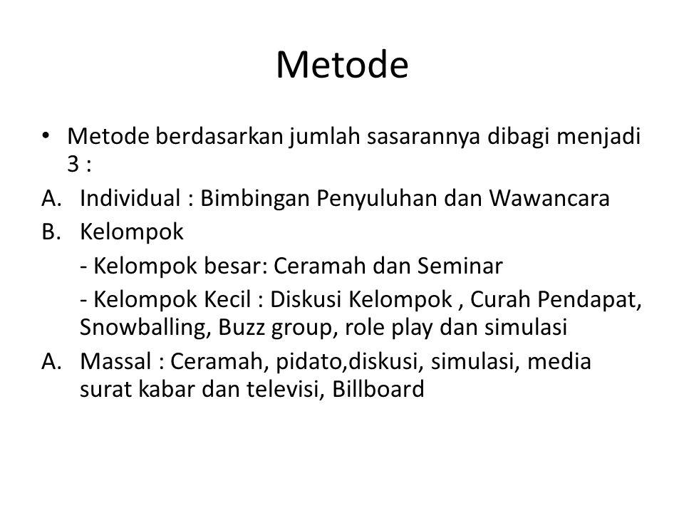 Metode Metode berdasarkan jumlah sasarannya dibagi menjadi 3 :