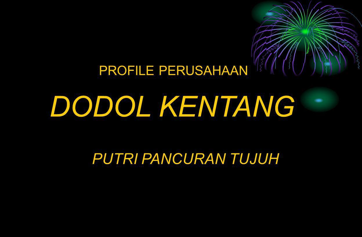 PROFILE PERUSAHAAN DODOL KENTANG PUTRI PANCURAN TUJUH
