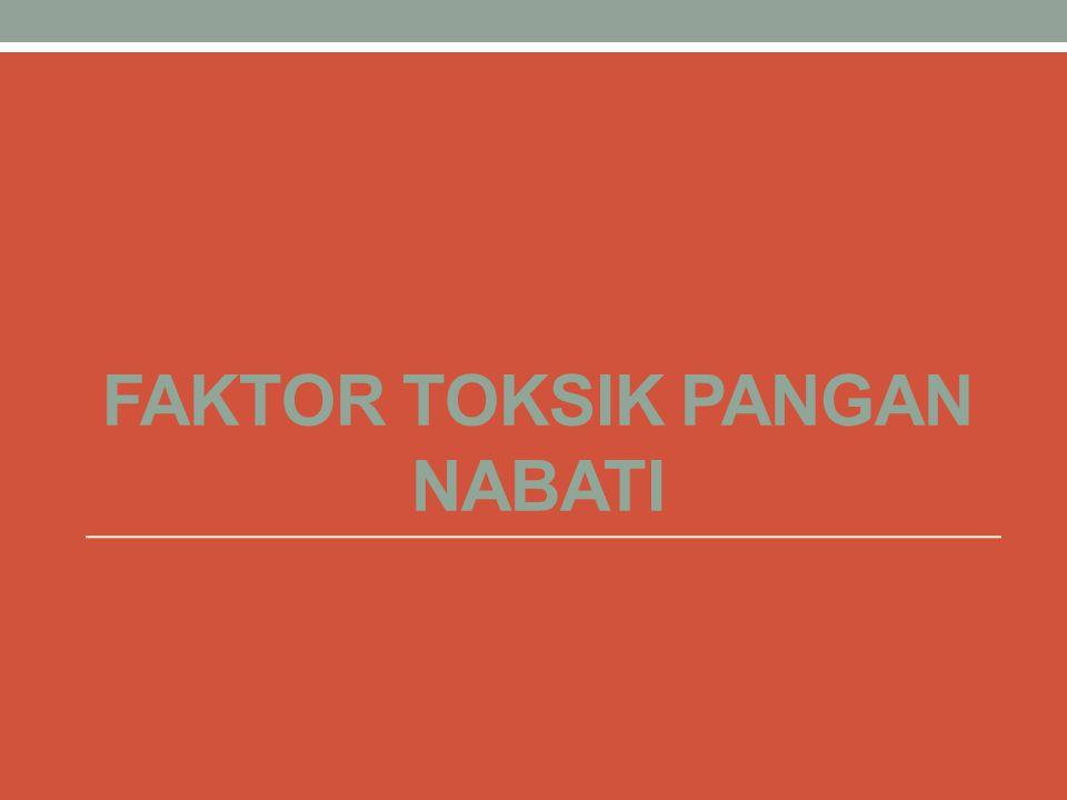 Faktor Toksik Pangan Nabati