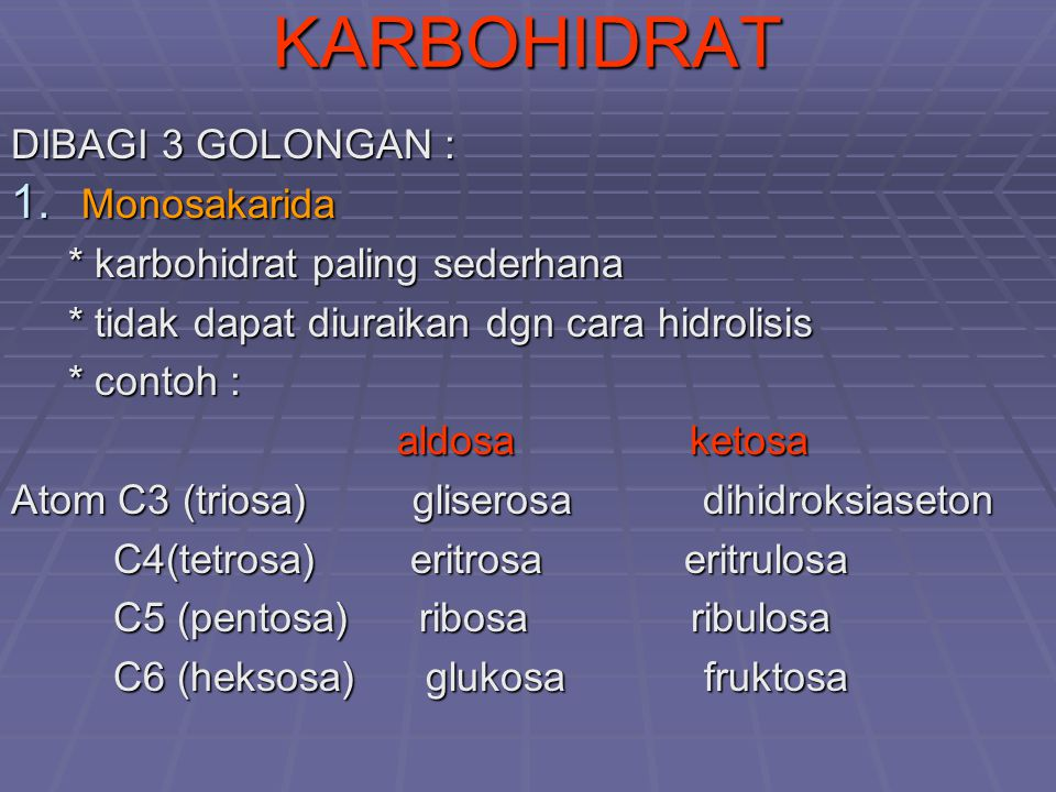 KARBOHIDRAT DIBAGI 3 GOLONGAN : Monosakarida