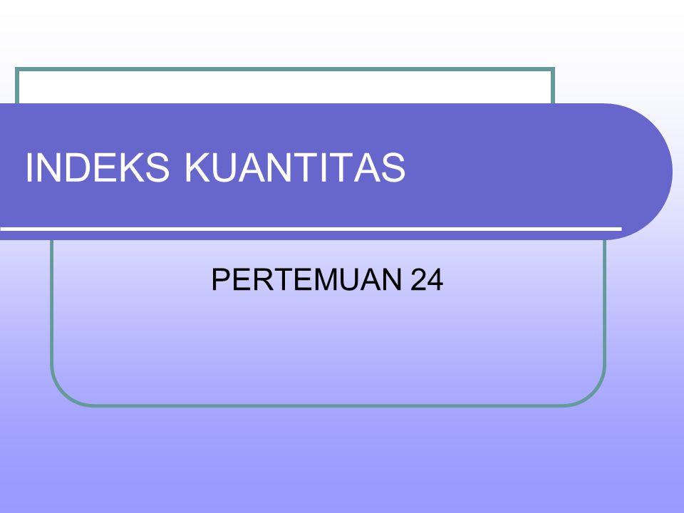 INDEKS KUANTITAS PERTEMUAN 24