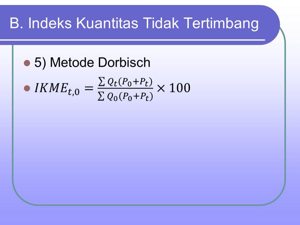 B. Indeks Kuantitas Tidak Tertimbang