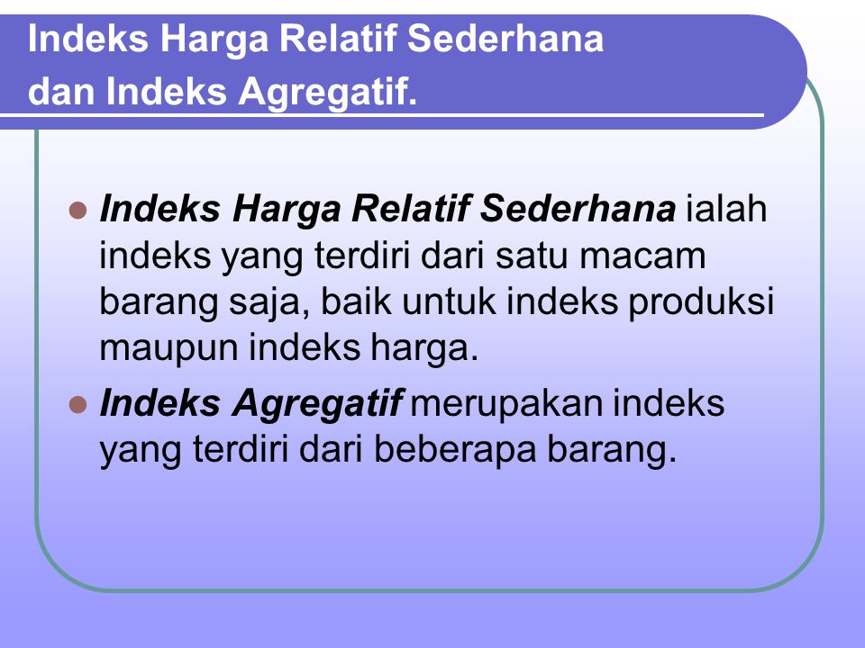 Indeks Harga Relatif Sederhana dan Indeks Agregatif.