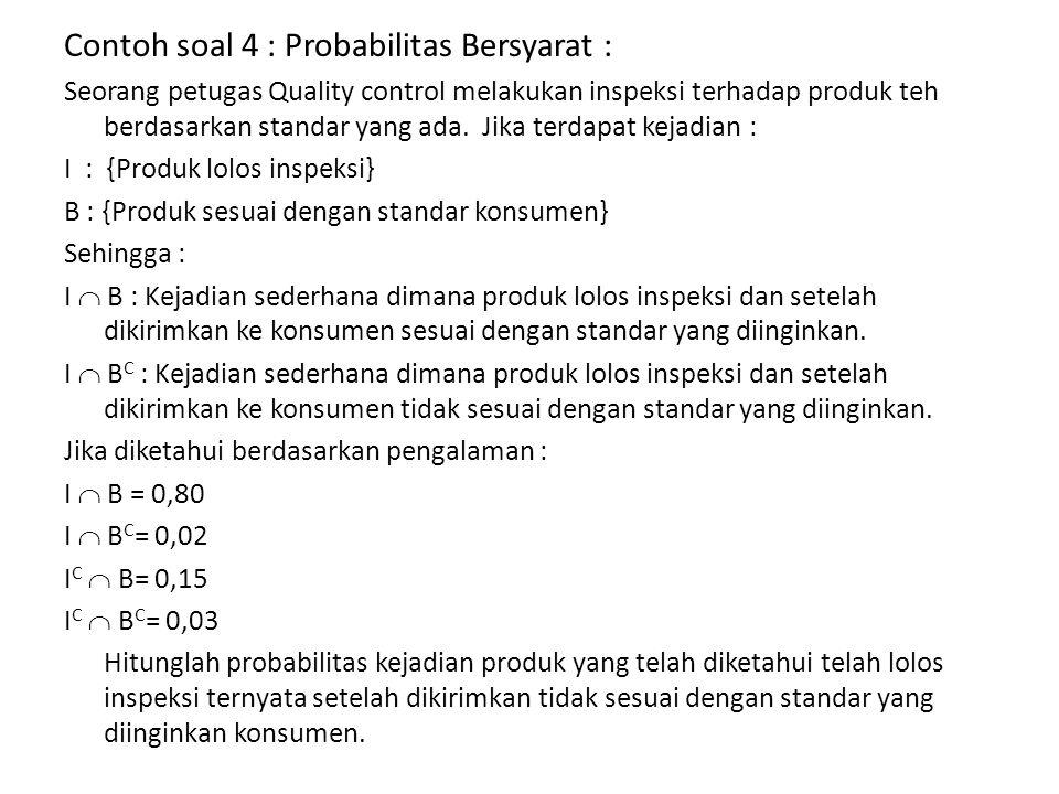 Contoh soal 4 : Probabilitas Bersyarat :