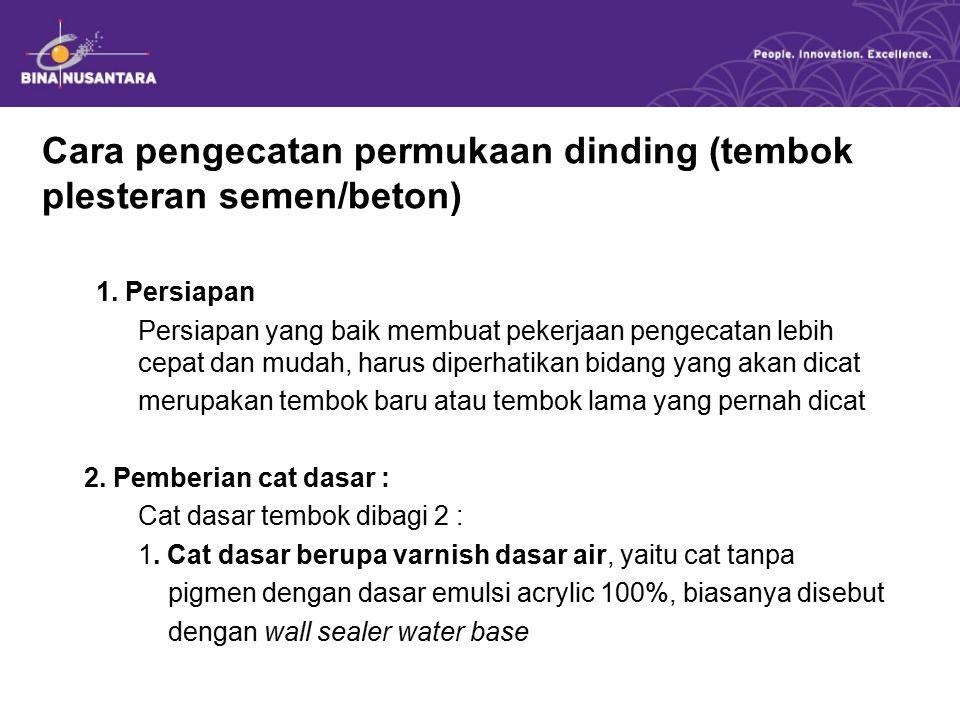 Cara pengecatan permukaan dinding (tembok plesteran semen/beton)
