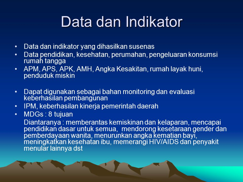 Data dan Indikator Data dan indikator yang dihasilkan susenas