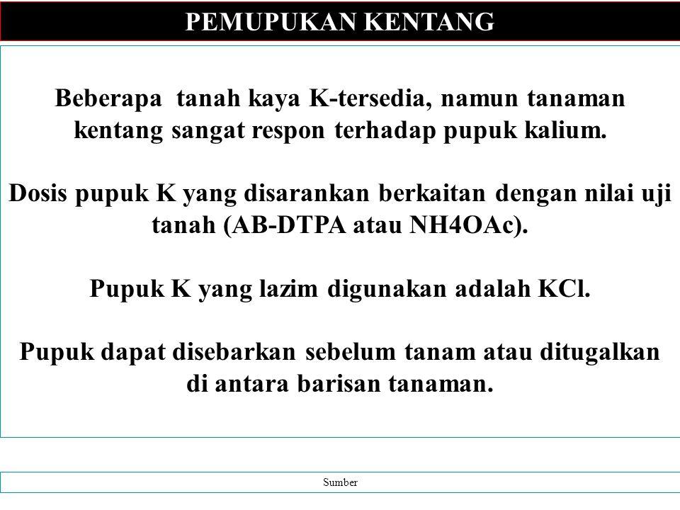 Pupuk K yang lazim digunakan adalah KCl.