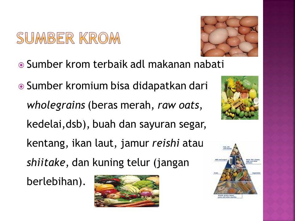 Sumber krom Sumber krom terbaik adl makanan nabati