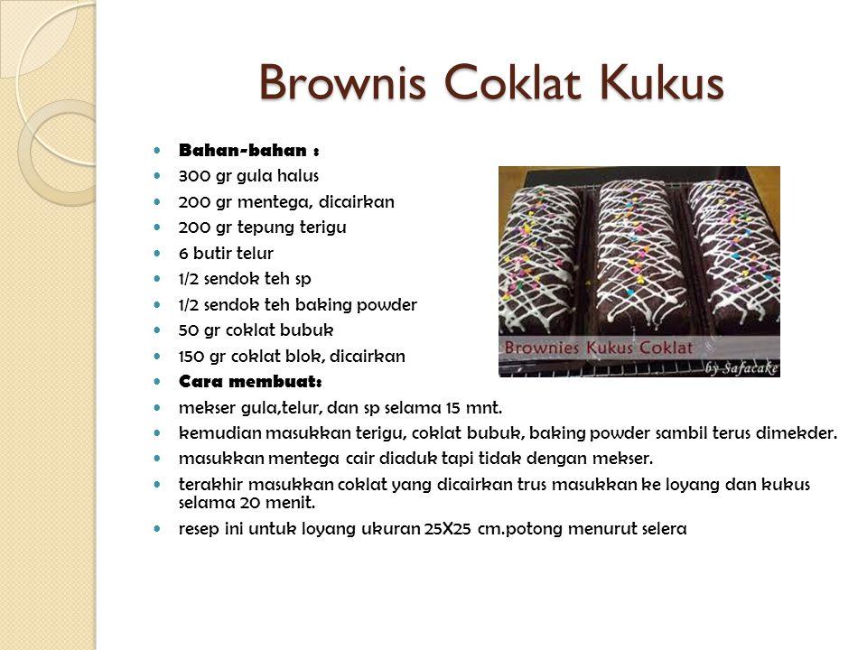 Brownis Coklat Kukus Bahan-bahan : 300 gr gula halus