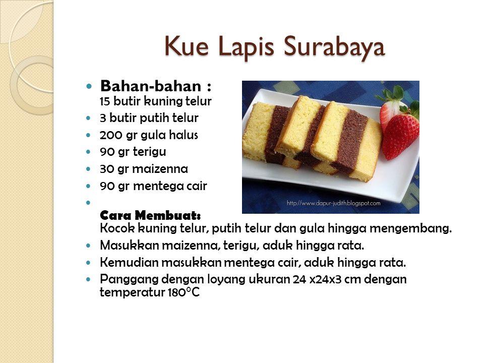 Kue Lapis Surabaya Bahan-bahan : 15 butir kuning telur