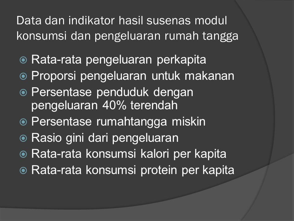 Data dan indikator hasil susenas modul konsumsi dan pengeluaran rumah tangga