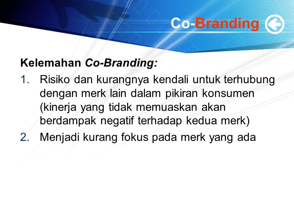 Co-Branding Kelemahan Co-Branding: