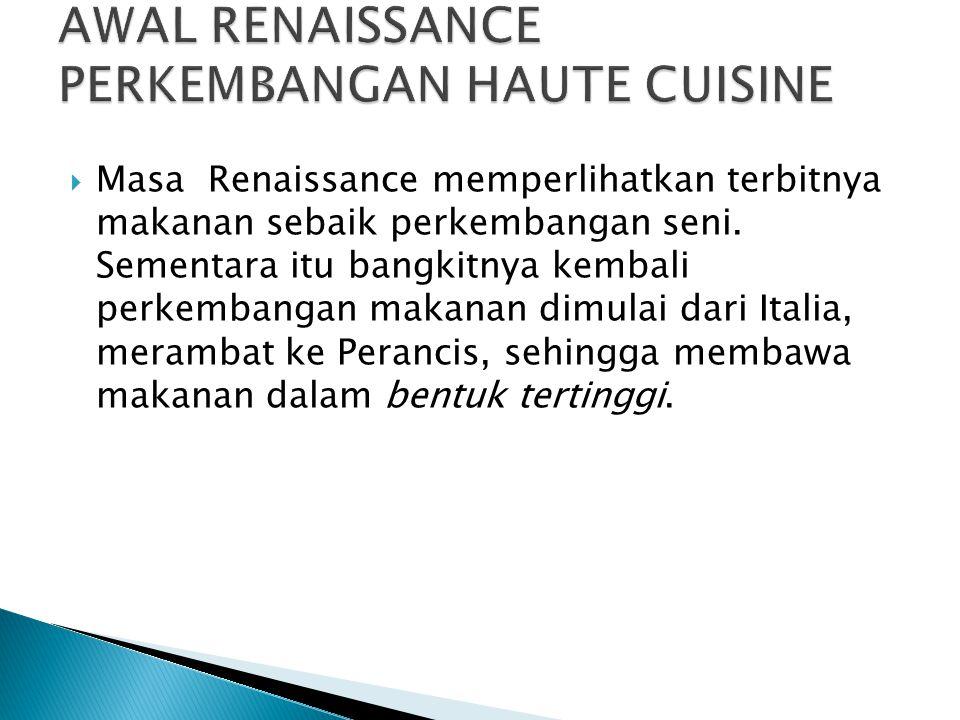 AWAL RENAISSANCE PERKEMBANGAN HAUTE CUISINE