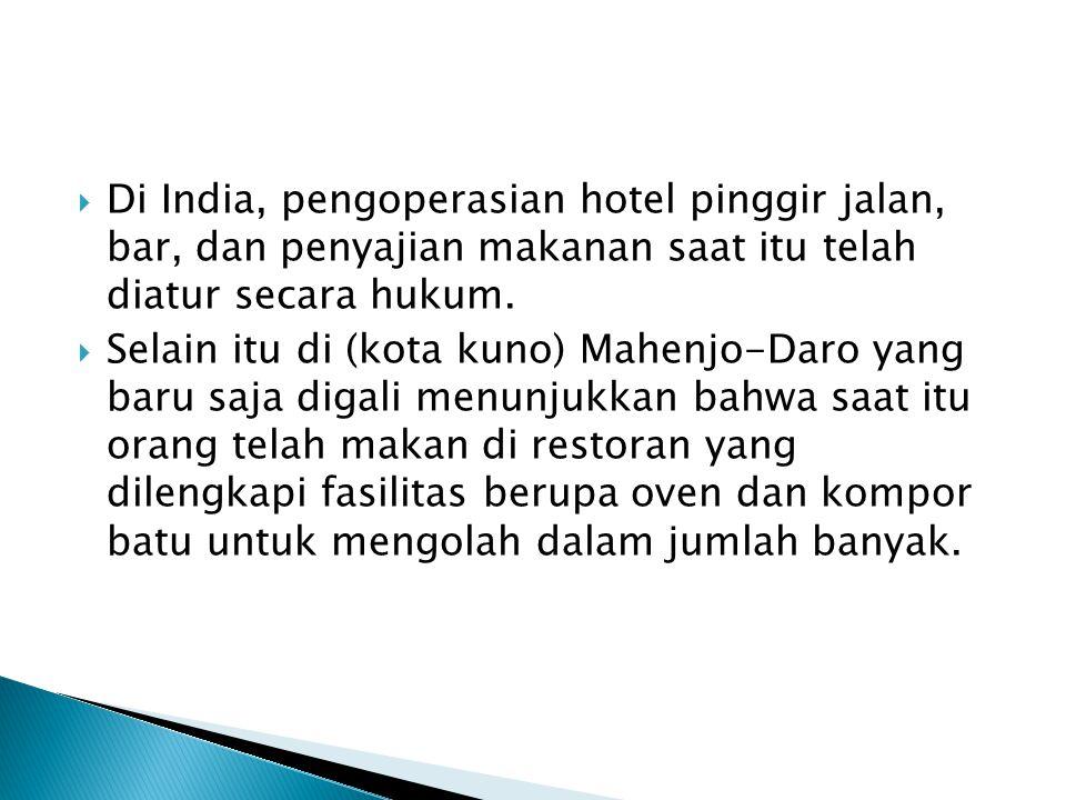 Di India, pengoperasian hotel pinggir jalan, bar, dan penyajian makanan saat itu telah diatur secara hukum.