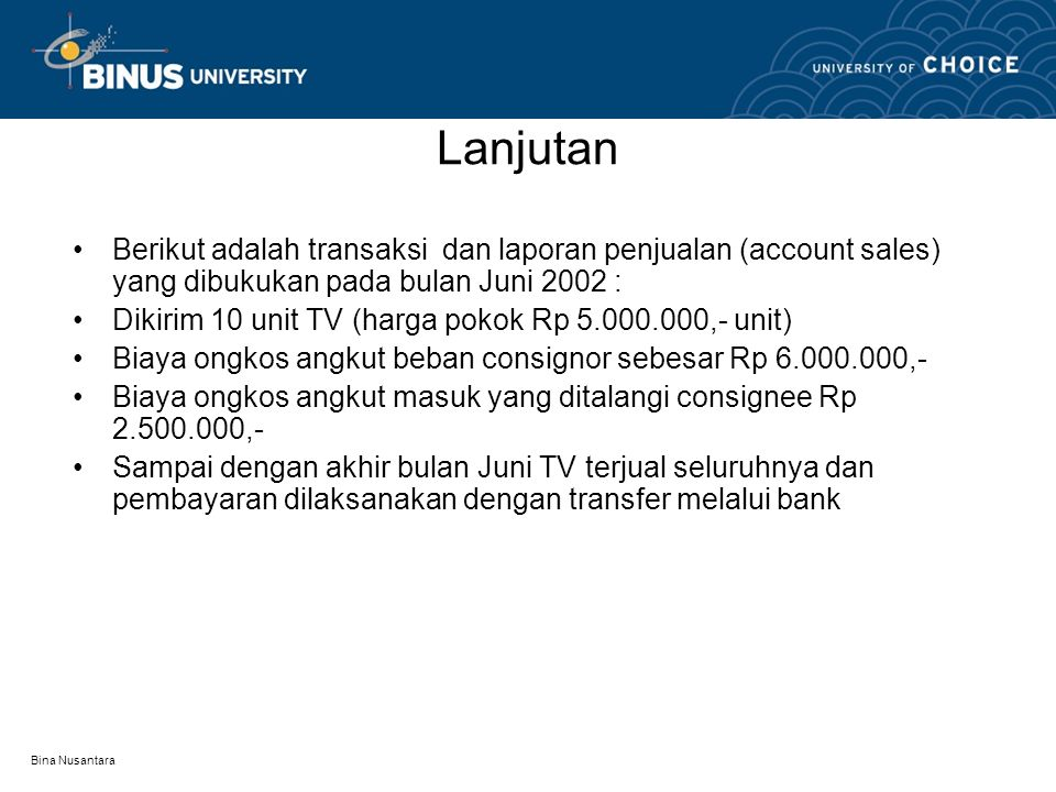 Lanjutan Berikut adalah transaksi dan laporan penjualan (account sales) yang dibukukan pada bulan Juni 2002 :
