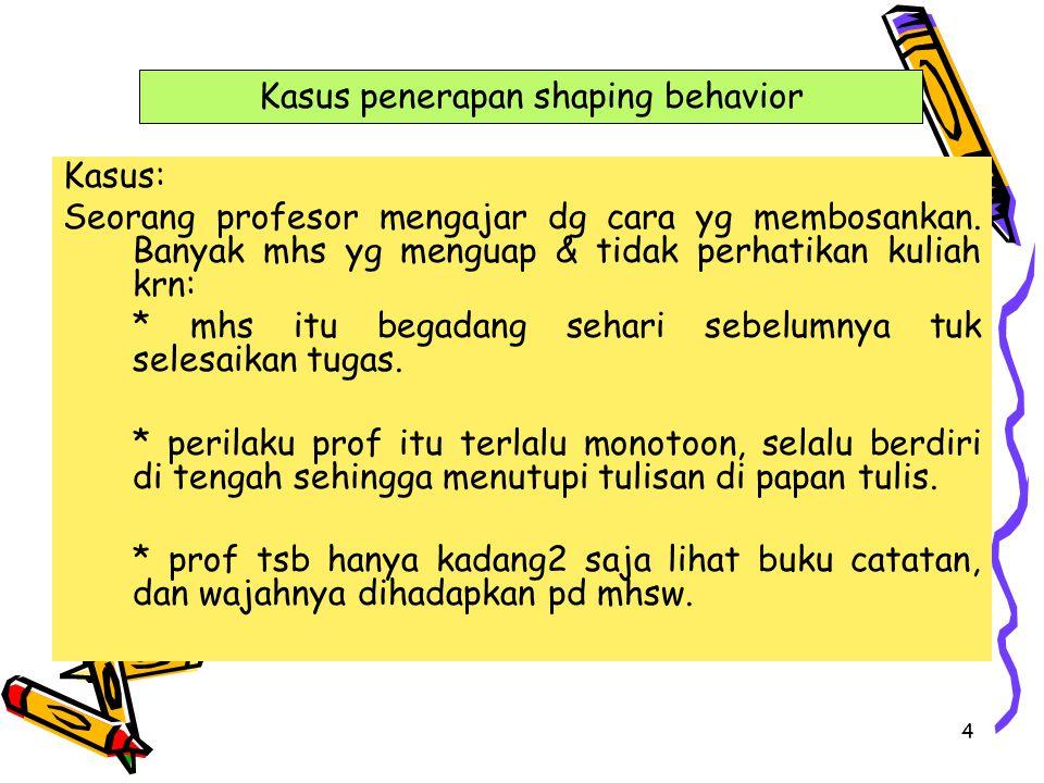 Kasus penerapan shaping behavior