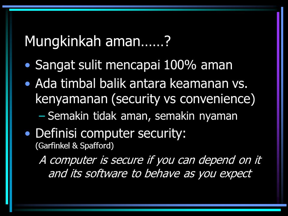 Mungkinkah aman…… Sangat sulit mencapai 100% aman