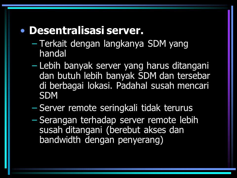 Desentralisasi server.