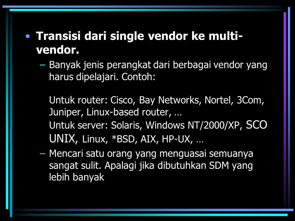 Transisi dari single vendor ke multi-vendor.