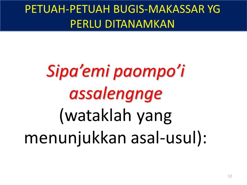 Sipa'emi paompo'i assalengnge (wataklah yang menunjukkan asal-usul):