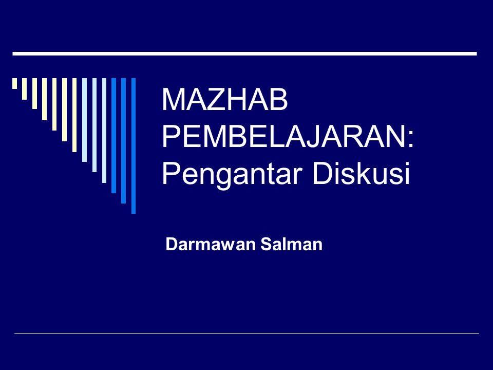 MAZHAB PEMBELAJARAN: Pengantar Diskusi