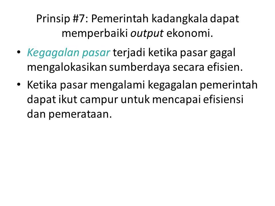 Prinsip #7: Pemerintah kadangkala dapat memperbaiki output ekonomi.