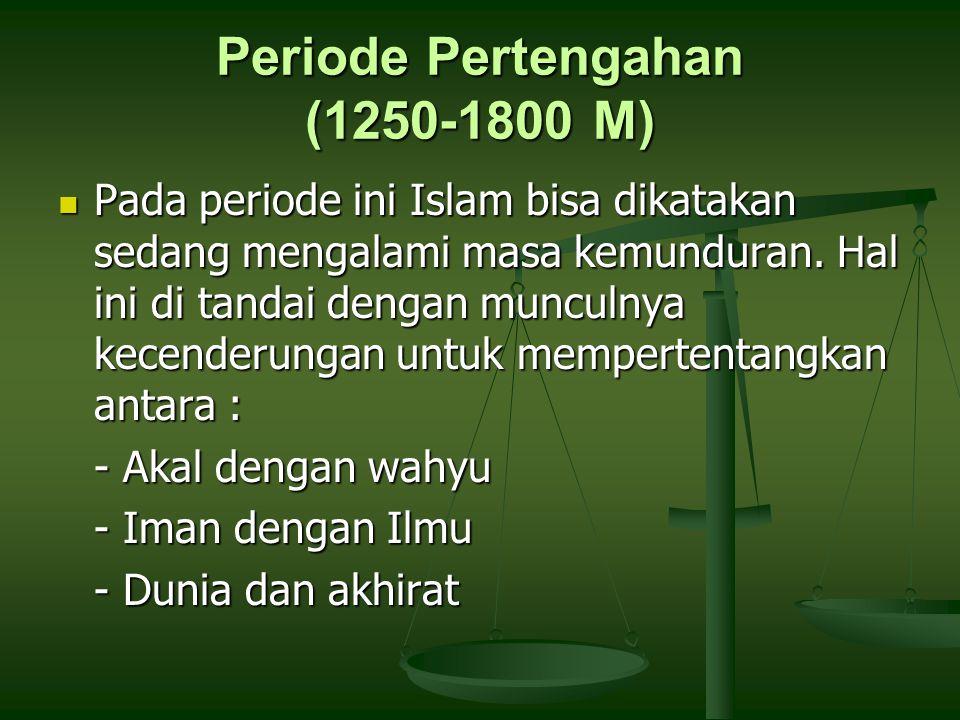 Periode Pertengahan (1250-1800 M)