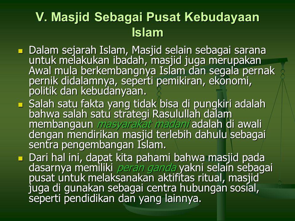 V. Masjid Sebagai Pusat Kebudayaan Islam