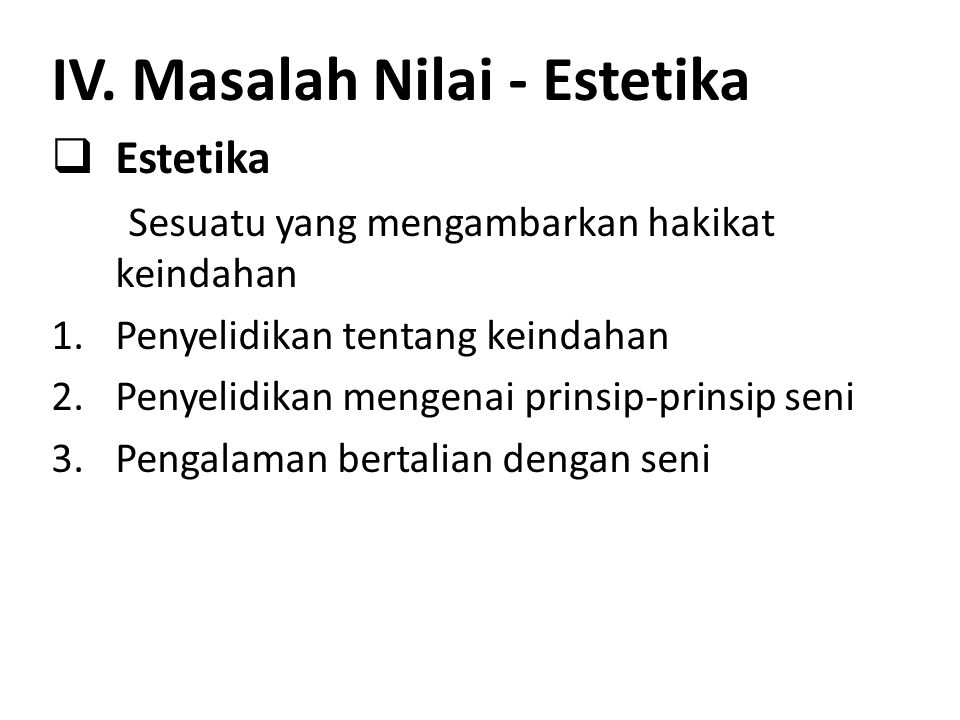 IV. Masalah Nilai - Estetika