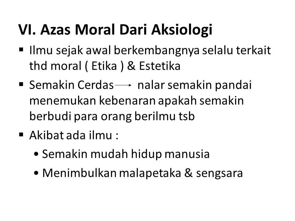 VI. Azas Moral Dari Aksiologi