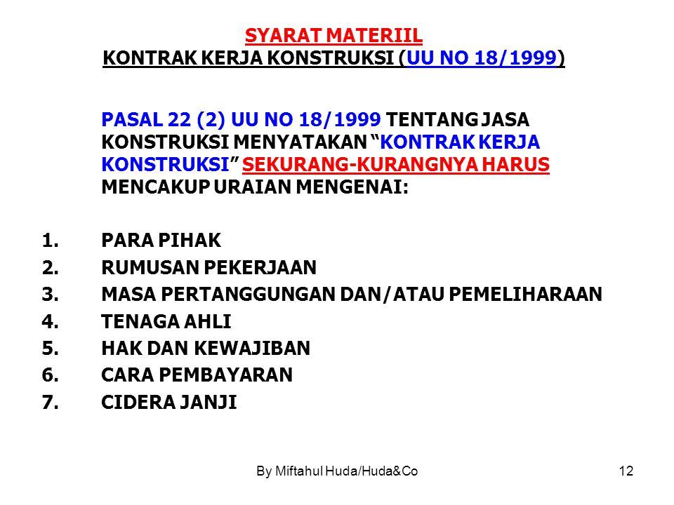 SYARAT MATERIIL KONTRAK KERJA KONSTRUKSI (UU NO 18/1999)