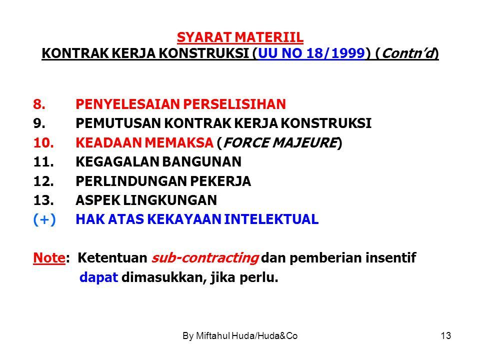 SYARAT MATERIIL KONTRAK KERJA KONSTRUKSI (UU NO 18/1999) (Contn'd)