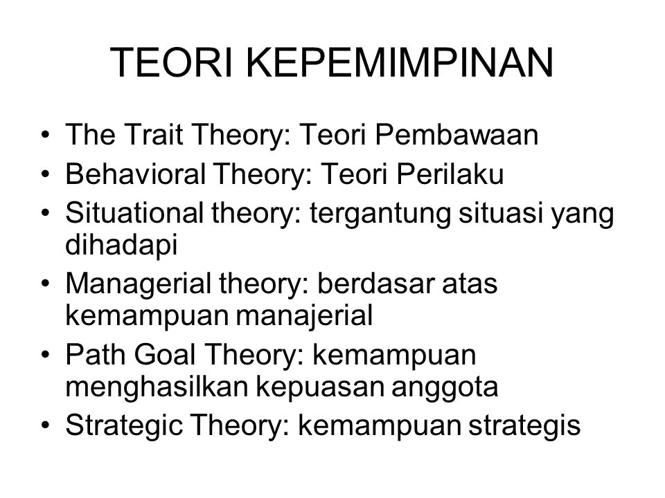 TEORI KEPEMIMPINAN The Trait Theory: Teori Pembawaan