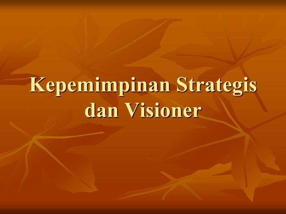 Kepemimpinan Strategis dan Visioner