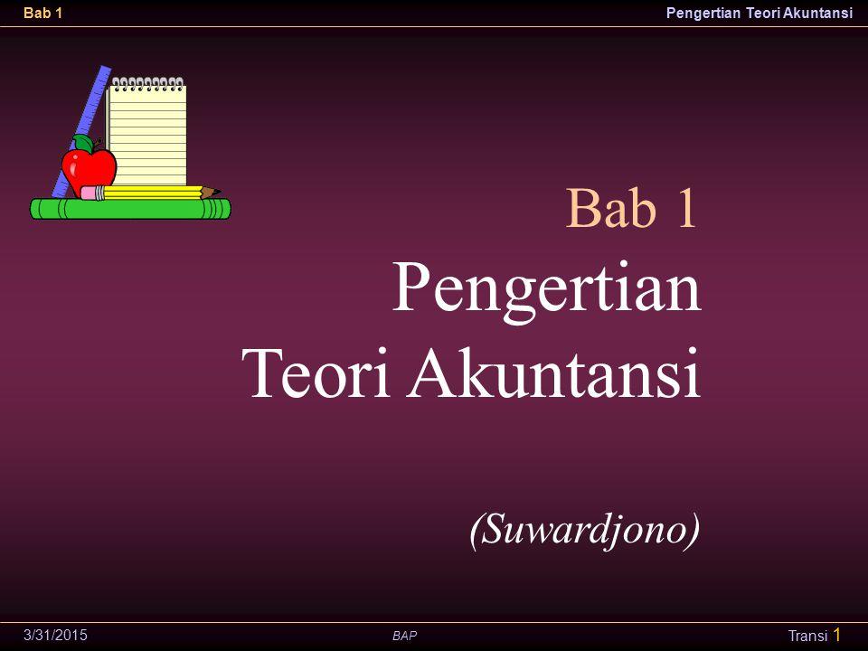 Bab 1 Pengertian Teori Akuntansi (Suwardjono) 4/9/2017