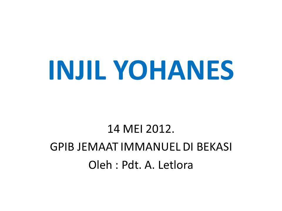 14 MEI 2012. GPIB JEMAAT IMMANUEL DI BEKASI Oleh : Pdt. A. Letlora
