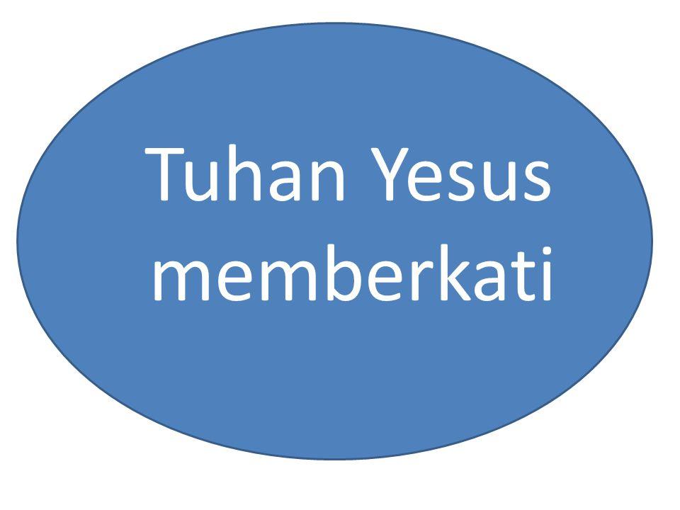 Tuhan Yesus memberkati