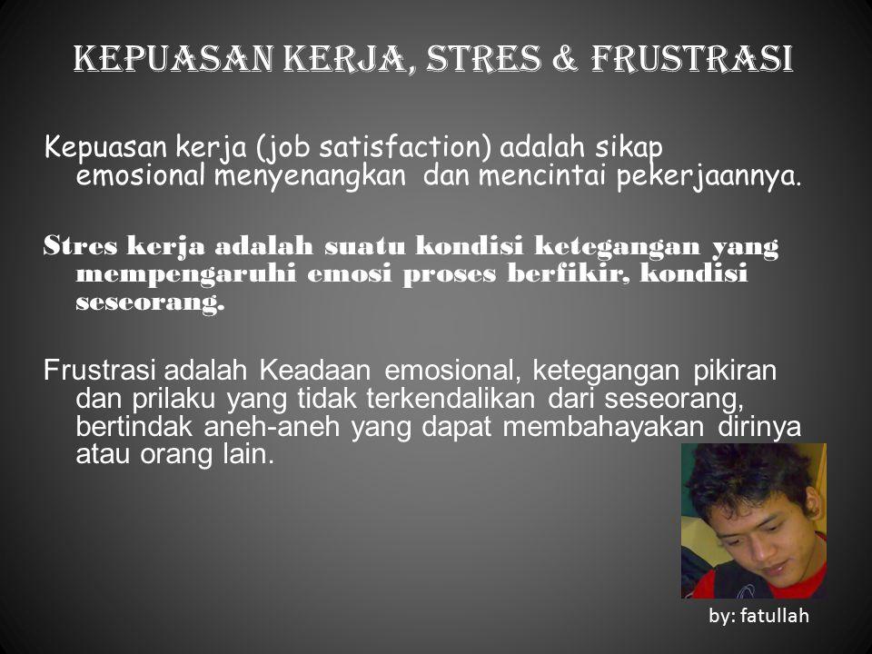 Kepuasan kerja, Stres & Frustrasi