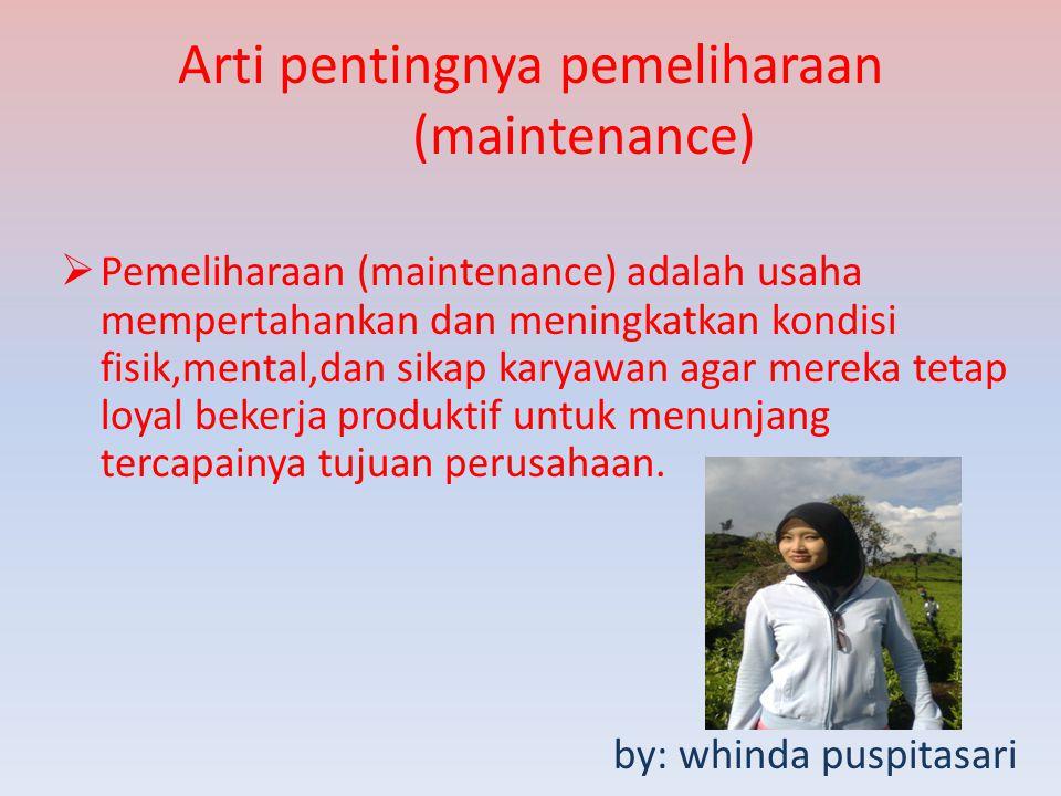 Arti pentingnya pemeliharaan (maintenance)
