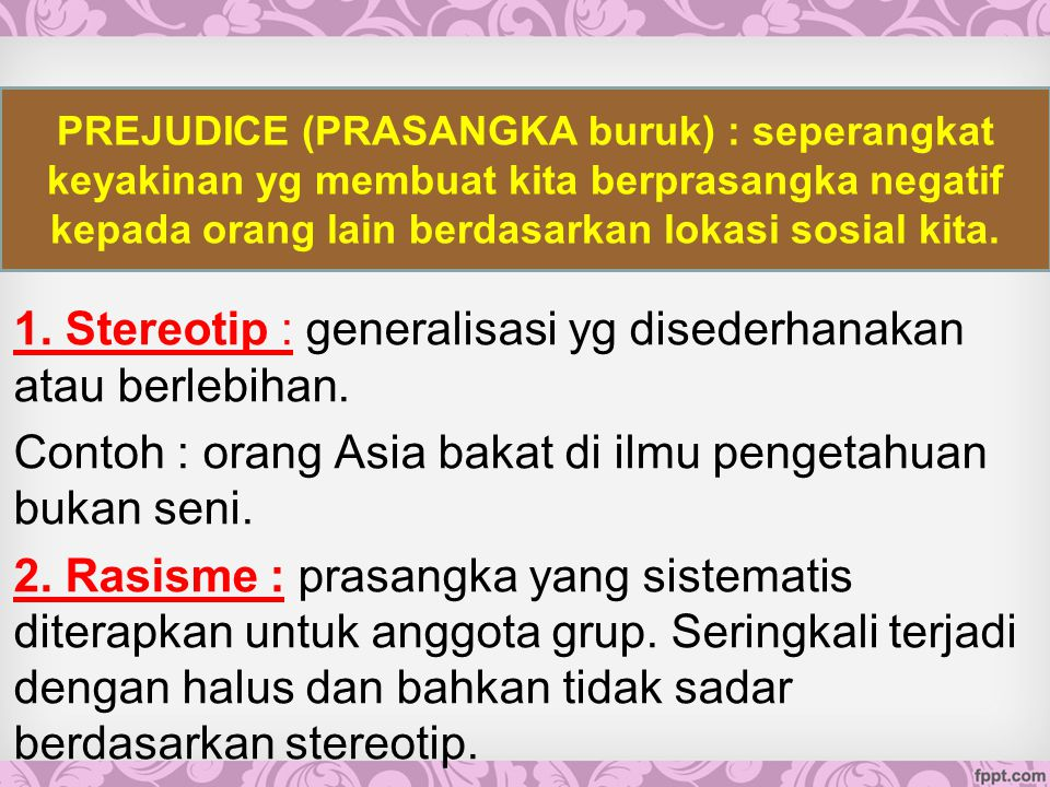 1. Stereotip : generalisasi yg disederhanakan atau berlebihan.
