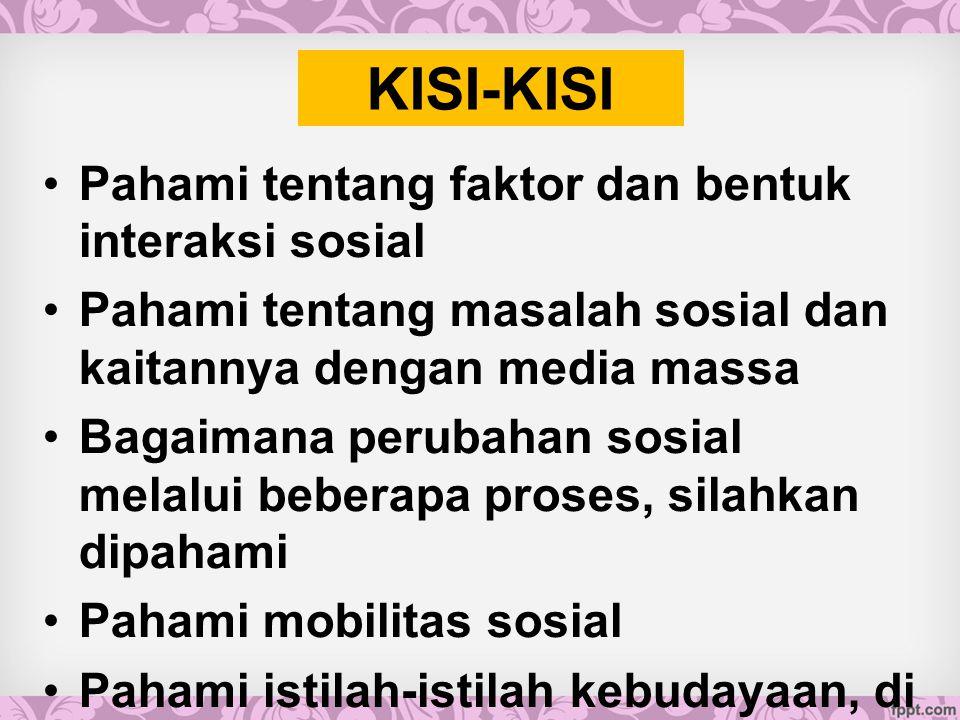 KISI-KISI Pahami tentang faktor dan bentuk interaksi sosial