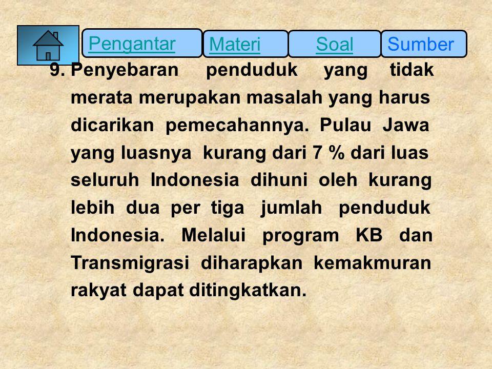 9. Penyebaran penduduk yang tidak
