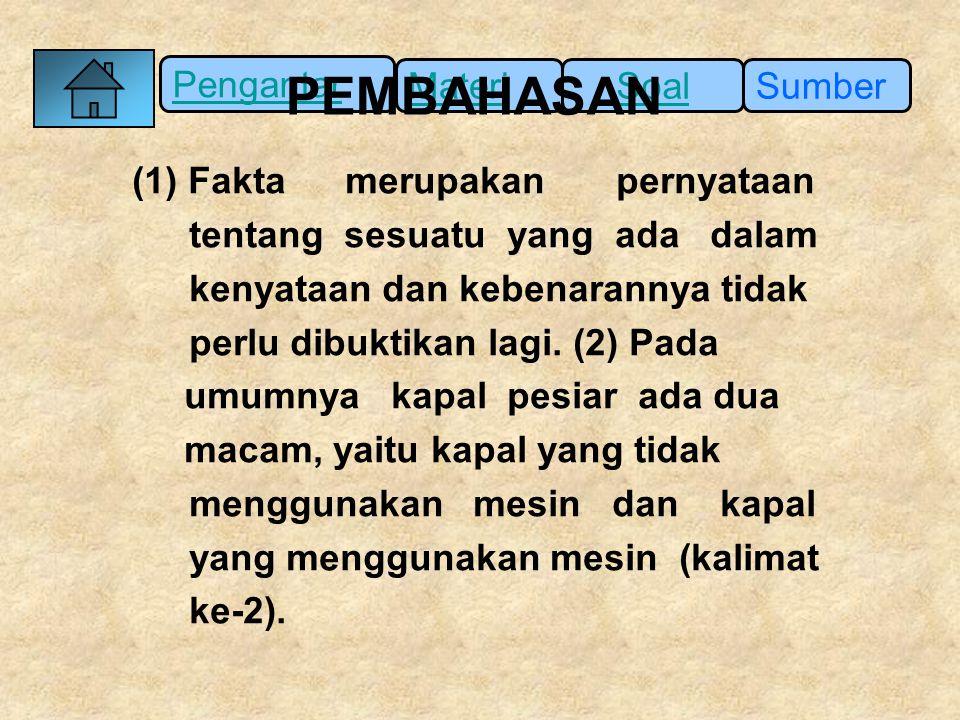 PEMBAHASAN (1) Fakta merupakan pernyataan