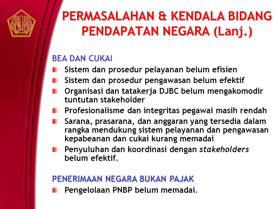PERMASALAHAN & KENDALA BIDANG PENDAPATAN NEGARA (Lanj.)