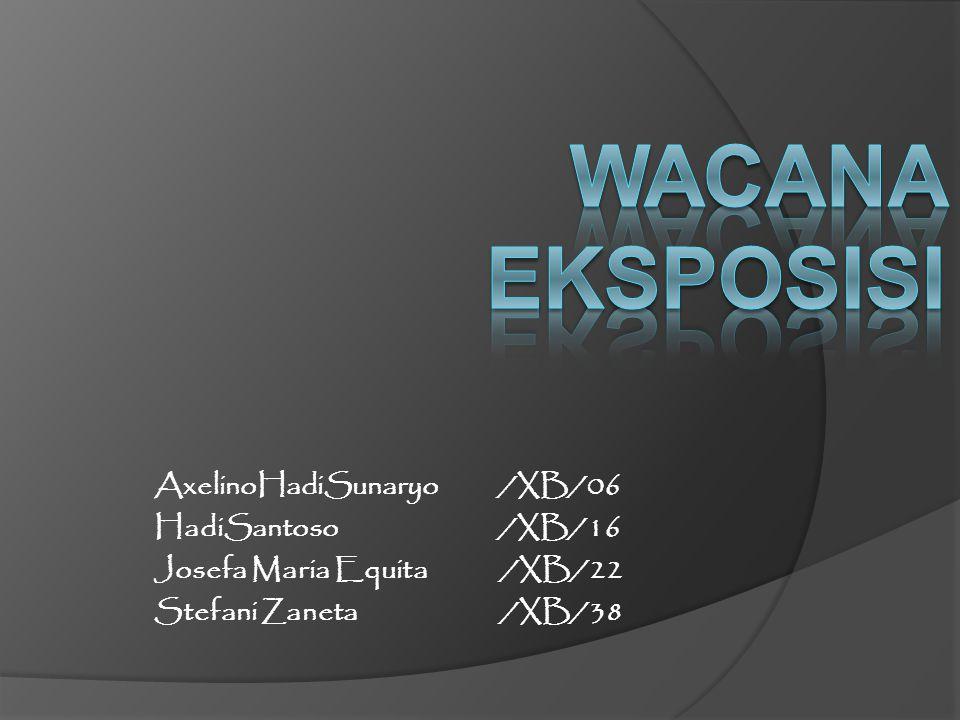 WACANA EKSPOSISI AxelinoHadiSunaryo /XB/06 HadiSantoso /XB/16