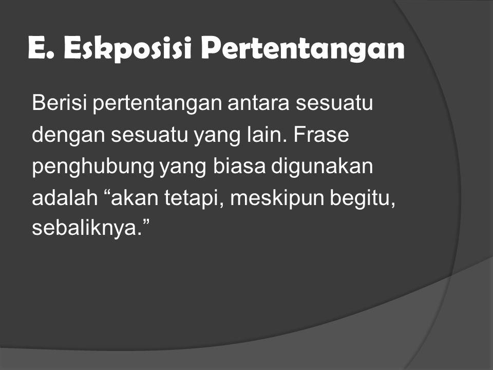 E. Eskposisi Pertentangan