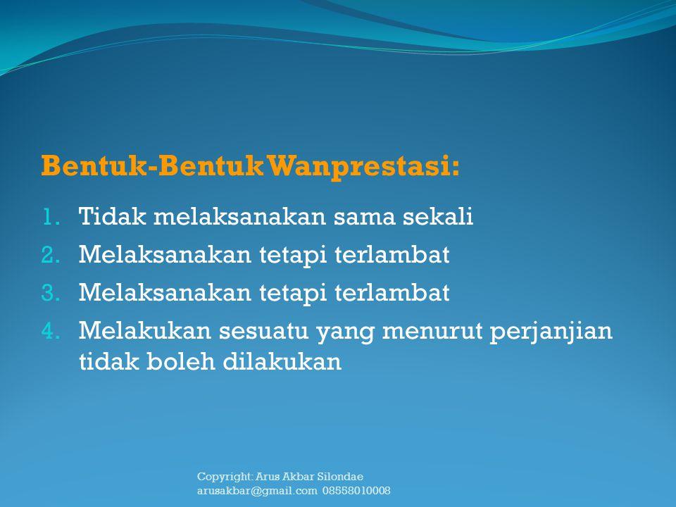 Bentuk-Bentuk Wanprestasi: